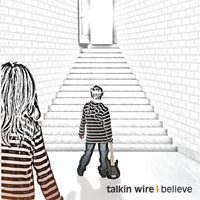 Believe - Talkin Wire - Cover