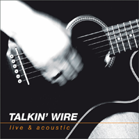 Live And Acoustic - Talkin Wire - Cover
